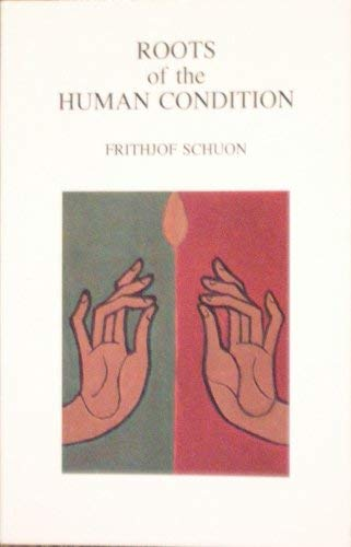 9780941532112: Roots of the Human Condition (The Library of traditional wisdom)