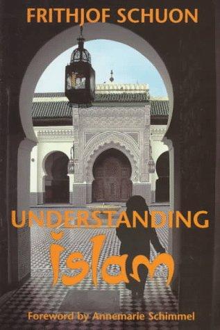 Understanding Islam: Frithjof Schuon