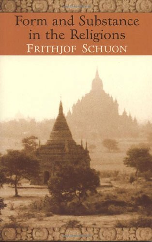 9780941532259: Form and Substance in the Religions (The Writings of Frithjof Schuon)