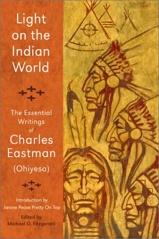 9780941532303: Light on the Indian World: The Essential Writings of Charles Eastman (The Library of Perennial Philosophy)