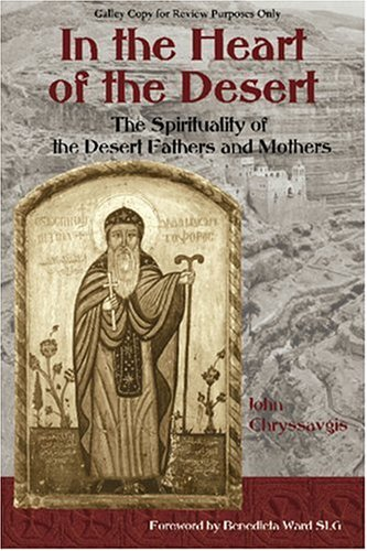 9780941532518: In the Heart of the Desert: The Spirituality of the Desert Fathers and Mothers (Treasures of the World's Religions)