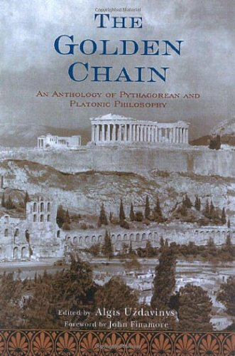 9780941532617: The Golden Chain: An Anthology of Pythagorean and Platonic Philosophy (Treasures of the World's Religions)