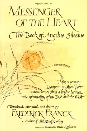 9780941532709: Messenger of the Heart: The Book of Angelus Silesius, with observations by the ancient Zen masters (Spiritual Masters : East and West)