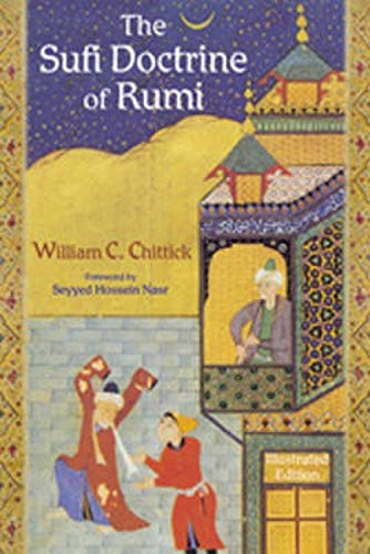 The Sufi Doctrine of Rumi (SPIRITUAL MASTERS. EAST AND WEST SERIES) (0941532887) by William C. Chittick
