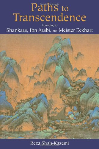 9780941532976: Paths to Transcendence: According to Shankara, Ibn Arabi & Meister Eckhart (Spiritual Masters. East and West)