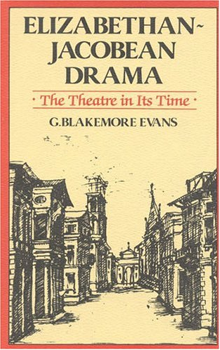 9780941533133: Elizabethan-Jacobean Drama: The Theatre in Its Time