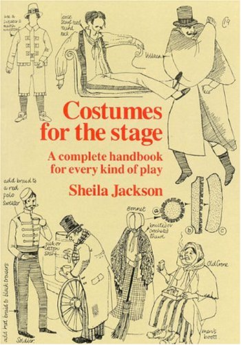 9780941533362: Costumes for the Stage: A Complete Handbook for Every Kind of Play