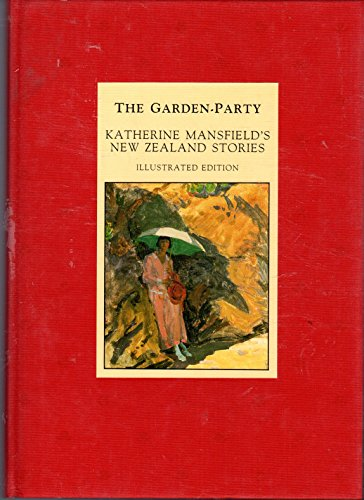 The Garden Party Katherine Mansfield S New Zealand Stories By Mansfield Katherine Near Fine Cloth 1987 First Edition Callaghan Books South