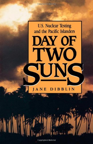 9780941533737: Day of Two Suns: U.S. Nuclear Testing and the Pacific Islanders