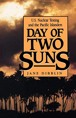 9780941533836: Day of Two Suns: U.S. Nuclear Testing and the Pacific Islanders