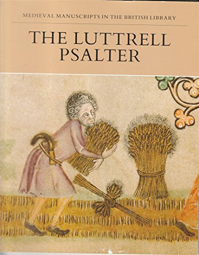 The Luttrell Psalter (Medieval Manuscripts in the: Backhouse, Janet