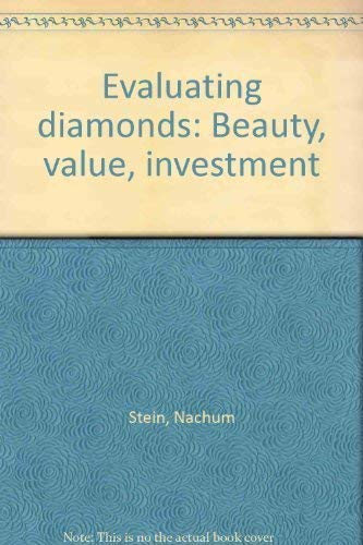 EVALUATING DIAMONDS Beauty, Value, Investment: Stein, Nachum