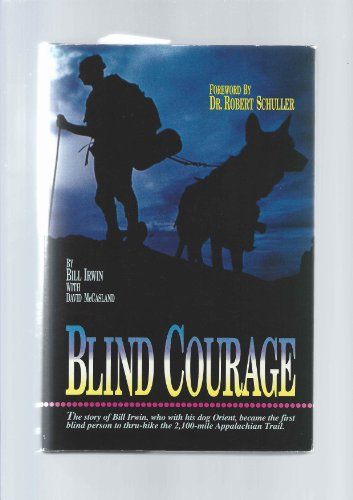 Blind Courage: Irwin, Bill; McCasland, David