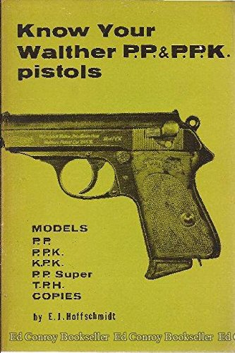 Know Your Walther PP & PPK Pistols: E. J. Hoffschmidt