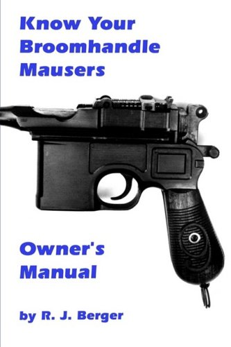 9780941540094: Know Your Broomhandle Mausers