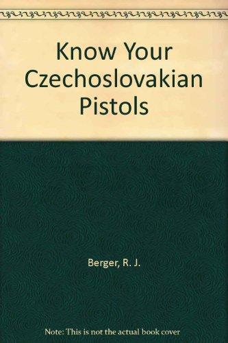 9780941540179: Know Your Czechoslovakian Pistols
