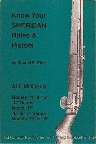 Know Your Sheridan Rifles & Pistols: Ronald E. Elbe