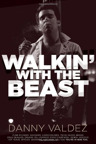 Walkin' with the Beast: Valdez, Danny