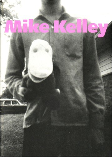 9780941548144: Mike Kelley: Three Projects : Half a Man from My Institution to Yours, Pay for Your Pleasure