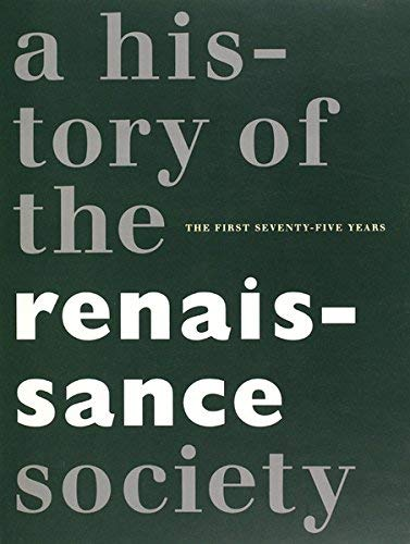 9780941548281: History of the Renaissance Society: The First Seventy-five Years