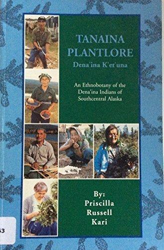 9780941555005: Tanaina plantlore, Dena'ina k'et'una
