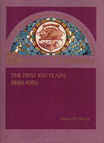 9780941570015: Wyoming University: The First 100 Years 1886-1986