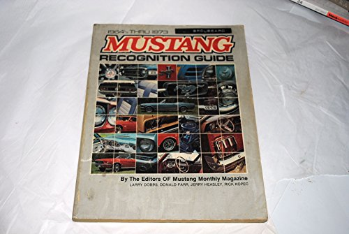 1964 1/2 -73 Mustang Recognition Guide: A year-by-year, model-by-model review of Ford's ...