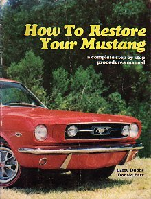 9780941596015: How to Restore Your Mustang: A Complete Step by Step Procedure Manual