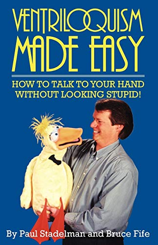 9780941599061: Ventriloquism Made Easy: How to Talk to Your Hand Without Looking Stupid! Second Edition