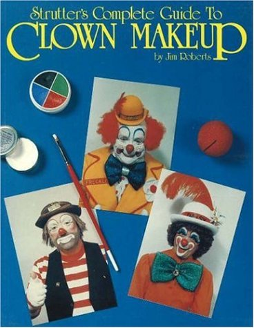 9780941599108: Strutters Complete Guide to Clown Makeup