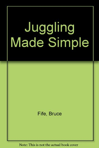 Juggling Made Simple (0941599124) by Bruce Fife