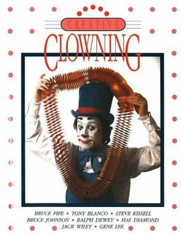 Creative Clowning: Fife, Bruce; Blanco,