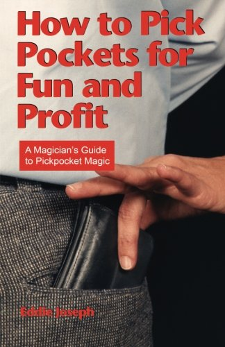 9780941599184: How to Pick Pockets for Fun and Profit: A Magician's Guide to Pickpocket Magic (Magician's Guide to Pickpocketing)