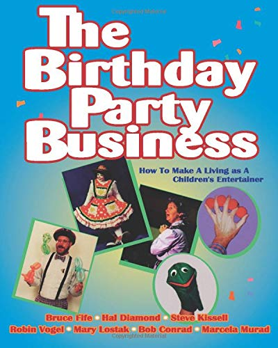 The Birthday Party Business: How to Make: Fife, Bruce, Diamond,