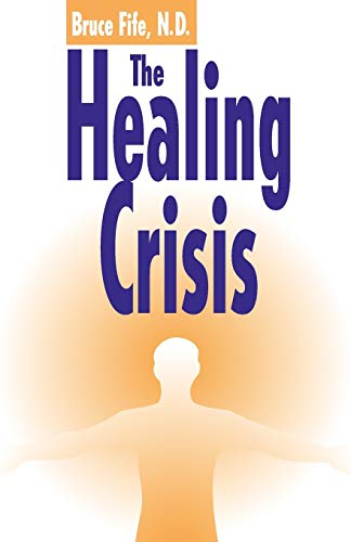 The Healing Crisis (0941599337) by Bruce Fife