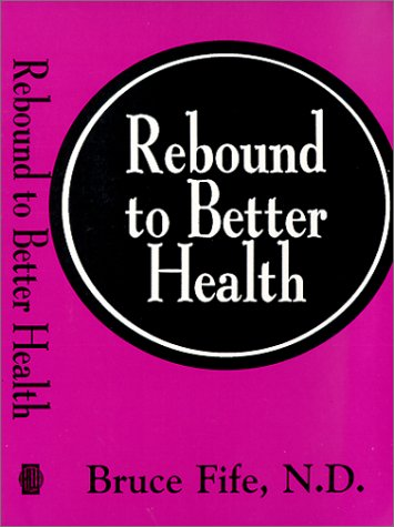9780941599450: Rebound to Better Health