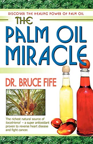 9780941599658: Palm Oil Miracle: Discover the Healing Power of Palm Oil