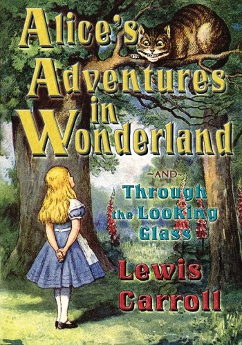 9780941599849: Alice's Adventures in Wonderland and Through the Looking Glass