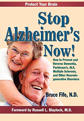 9780941599856: Stop Alzheimer's Now!: How to Prevent & Reverse Dementia, Parkinson's, ALS, Multiple Sclerosis & Other Neurodegenerative Disorders