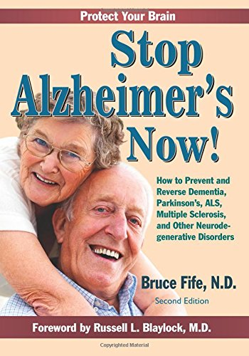 9780941599986: Stop Alzheimer's Now!: How to Prevent & Reverse Dementia, Parkinson's, ALS, Multiple Sclerosis & Other Neurodegenerative Disorders
