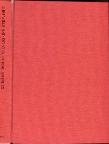 Ohio Wills and Estates to 1850: An Index: Bell, Carol Willsey