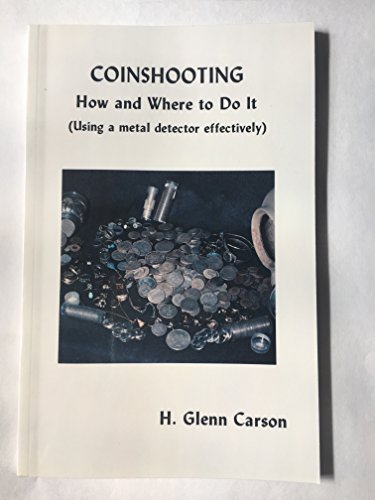 9780941620307: Coinshooting, How and Where to Do It: Using a Metal Detector Effectively