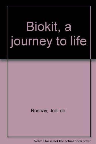 Biokit, a Journey to Life: Joel de Rosnay