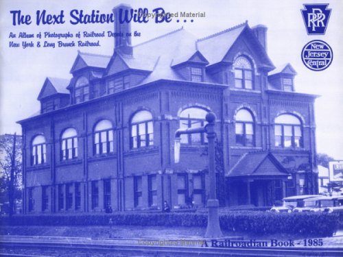 9780941652063: The Next station will be--: An album of photographs of railroad depots on the New York & Long Branch Railroad