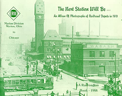 9780941652094: The Next Station will be-- : an album of photographs of railroad depots in 1910. Volume 10