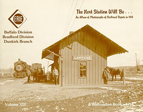 The Next Station Will Be.(An Album of Photographs of Railroad Depots in 1910)