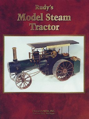 Rudy?s Model Steam Tractor: Rudy Kouhoupt