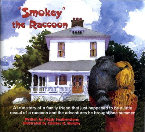 "Smokey"" the Raccoon: Featherstone Peggy (illustrated by Charles Murphy)"