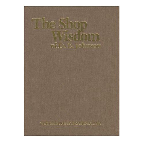 9780941653619: The Shop Wisdom of D.E. Johnson