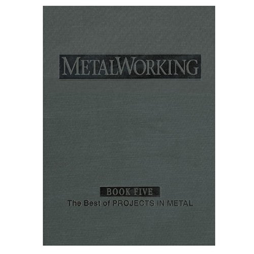 Metal Working Book Five (The Best of Projects in Metal, 1996-1997): Neil Knopf